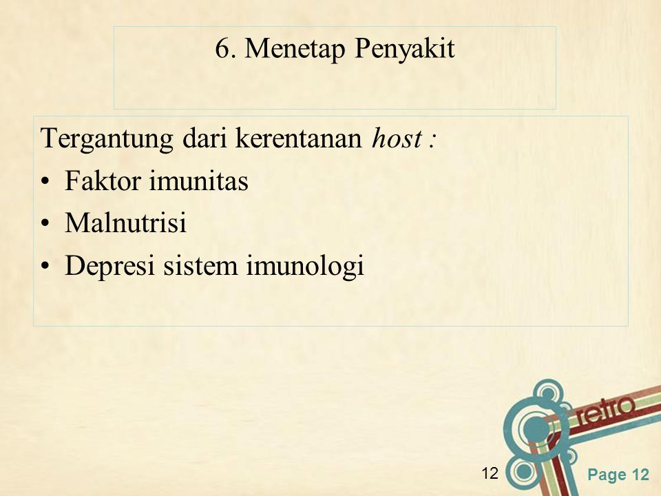 6. Menetap Penyakit Tergantung dari kerentanan host : Faktor imunitas.