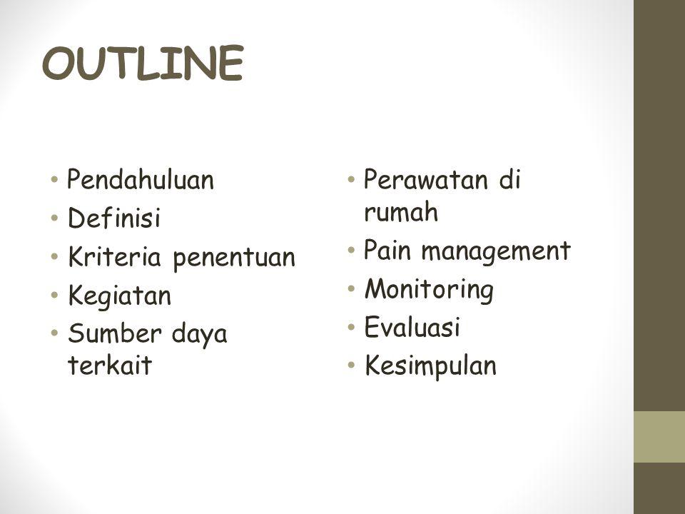 OUTLINE Pendahuluan Definisi Kriteria penentuan Kegiatan