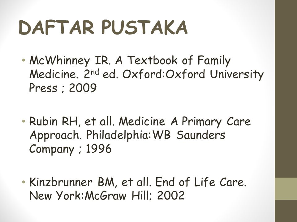 DAFTAR PUSTAKA McWhinney IR. A Textbook of Family Medicine. 2nd ed. Oxford:Oxford University Press ; 2009.