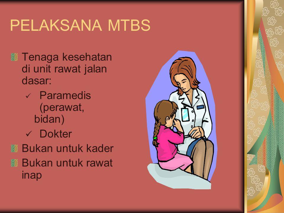 PELAKSANA MTBS Tenaga kesehatan di unit rawat jalan dasar: Dokter