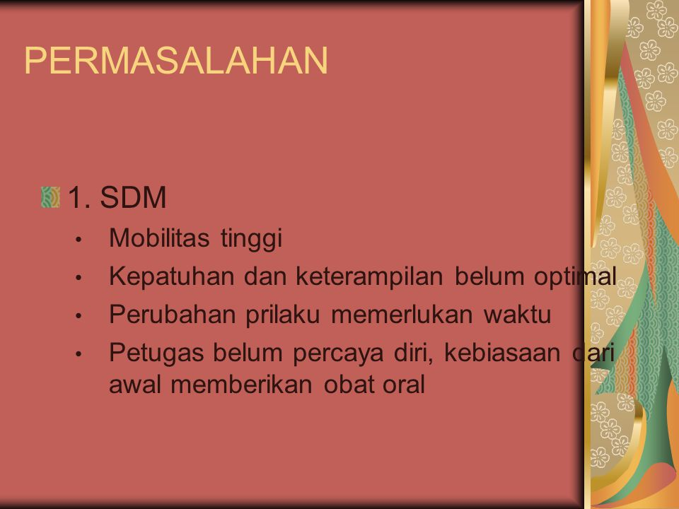 PERMASALAHAN 1. SDM Mobilitas tinggi