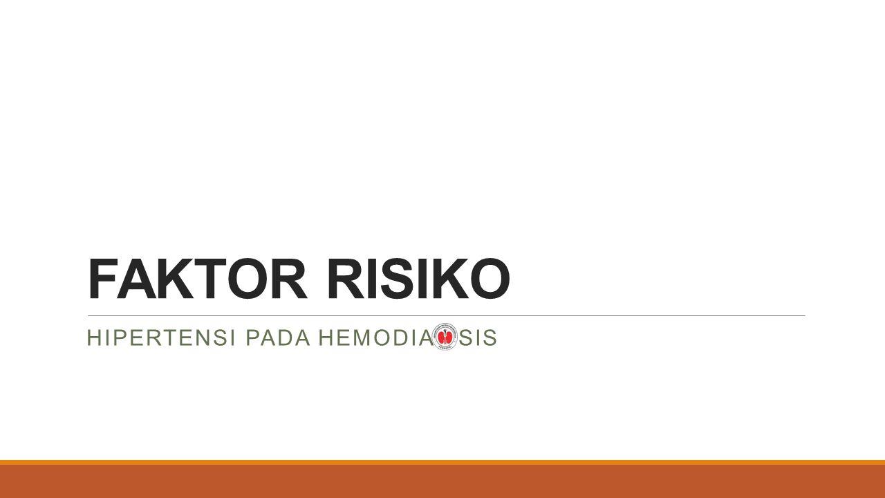 FAKTOR RISIKO HIPERTENSI PADA HEMODIALISIS
