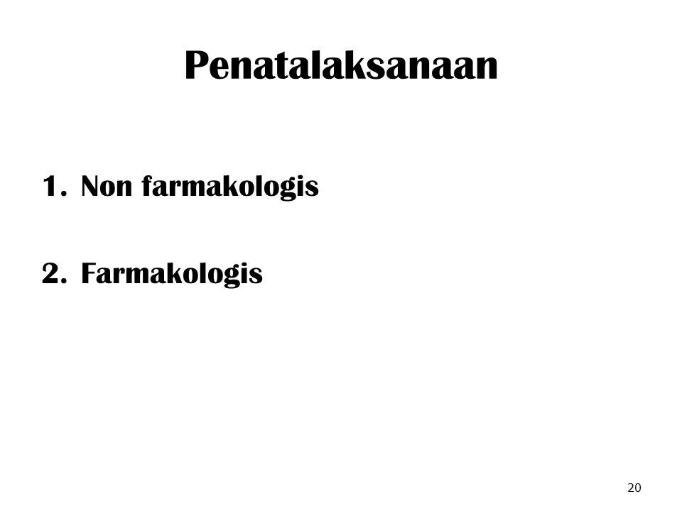 Penatalaksanaan Non farmakologis Farmakologis