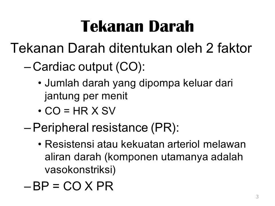 Tekanan Darah Tekanan Darah ditentukan oleh 2 faktor
