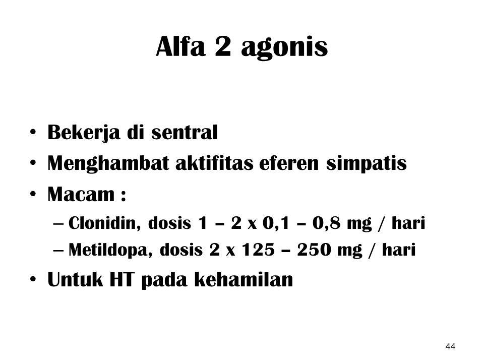 Alfa 2 agonis Bekerja di sentral Menghambat aktifitas eferen simpatis