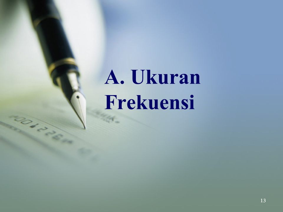 A. Ukuran Frekuensi