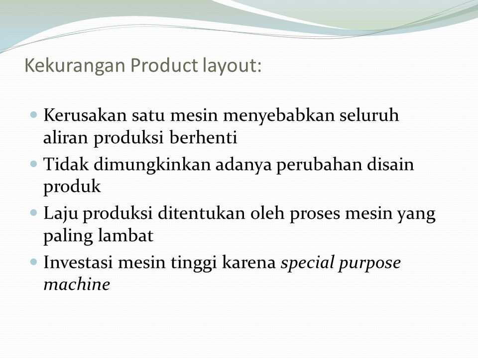 Kekurangan Product layout: