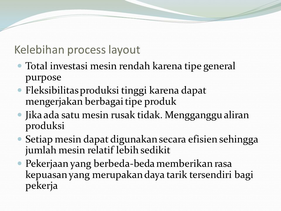 Kelebihan process layout