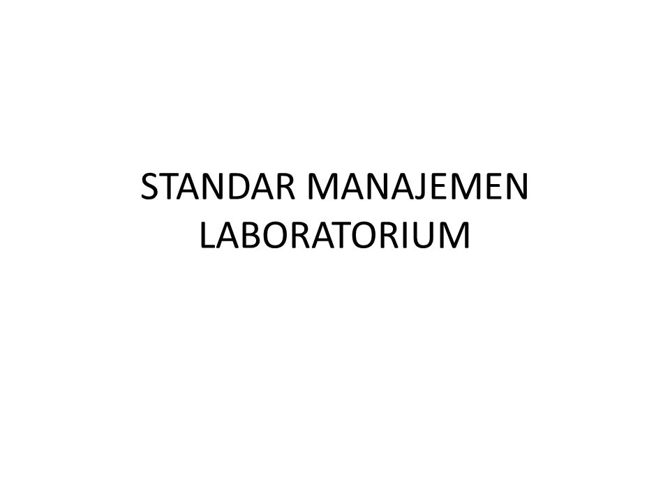 STANDAR MANAJEMEN LABORATORIUM