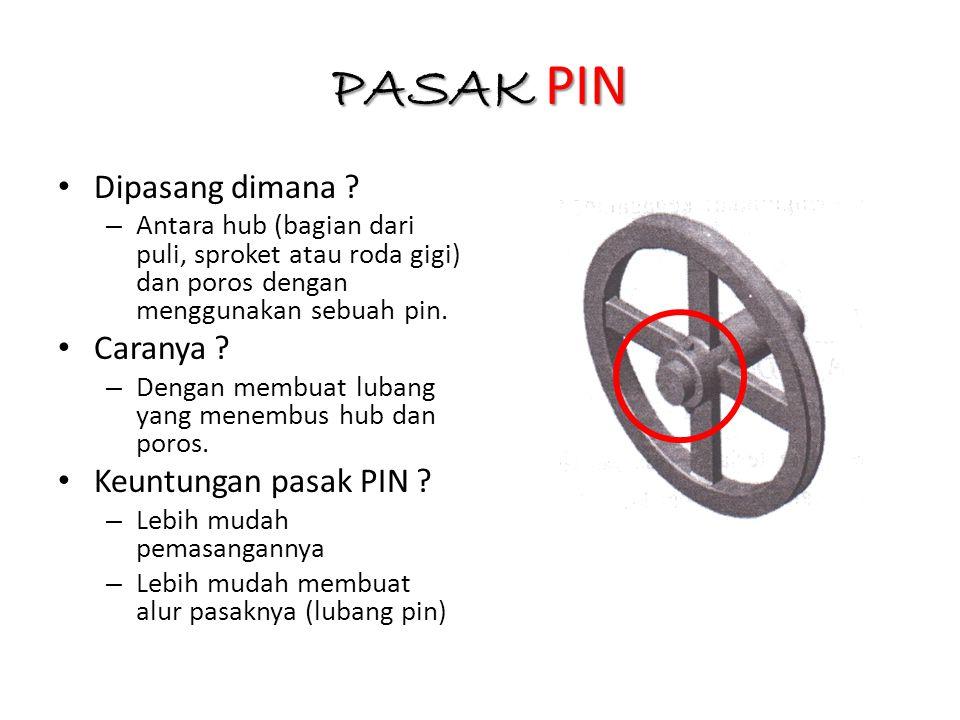 PASAK PIN Dipasang dimana Caranya Keuntungan pasak PIN