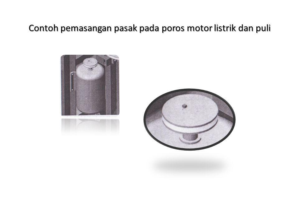 Contoh pemasangan pasak pada poros motor listrik dan puli