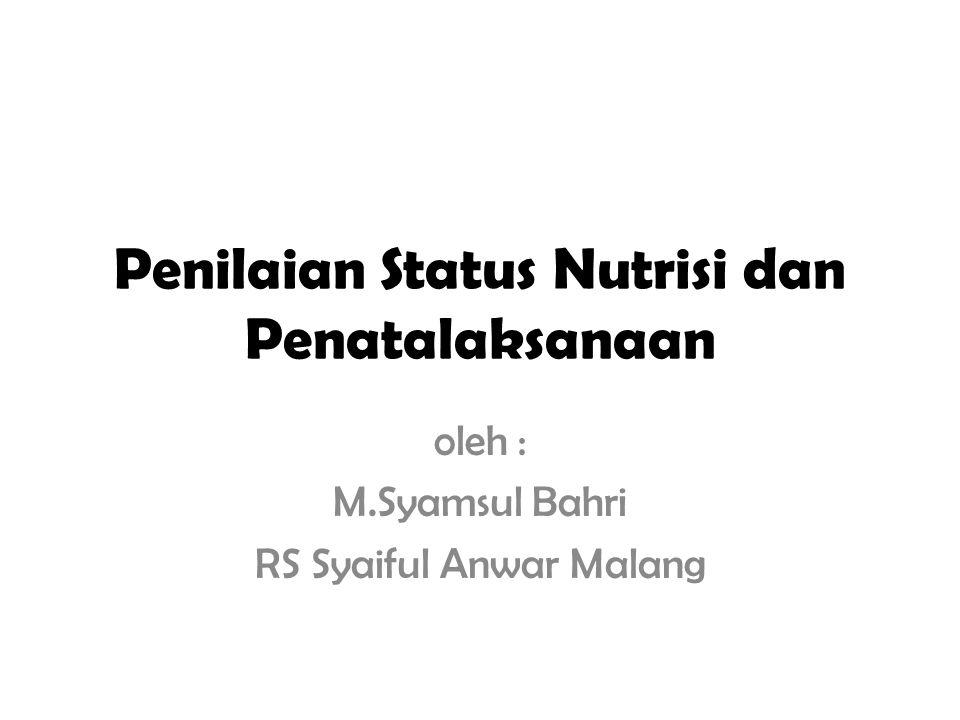Penilaian Status Nutrisi dan Penatalaksanaan