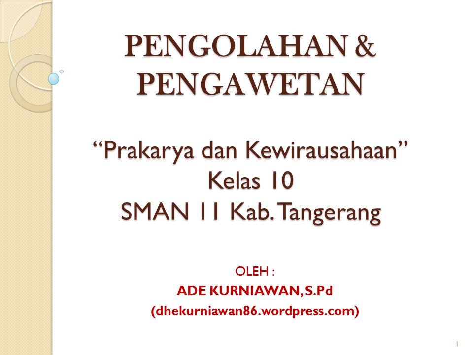 OLEH : ADE KURNIAWAN, S.Pd (dhekurniawan86.wordpress.com)