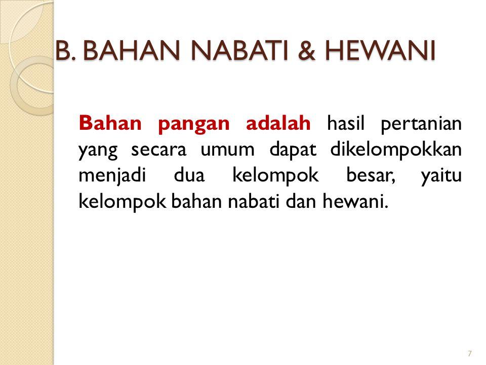 B. BAHAN NABATI & HEWANI