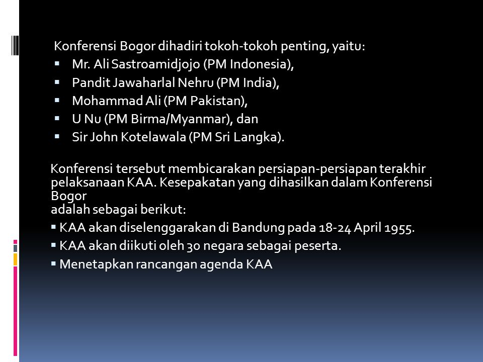 Konferensi Bogor dihadiri tokoh-tokoh penting, yaitu: