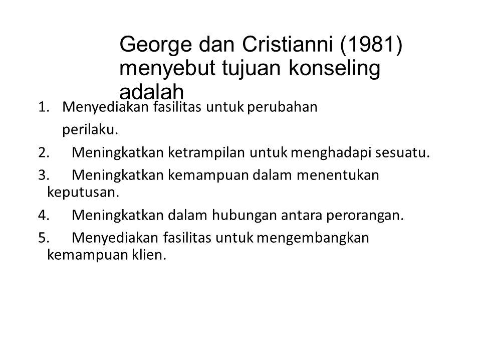 George dan Cristianni (1981) menyebut tujuan konseling adalah