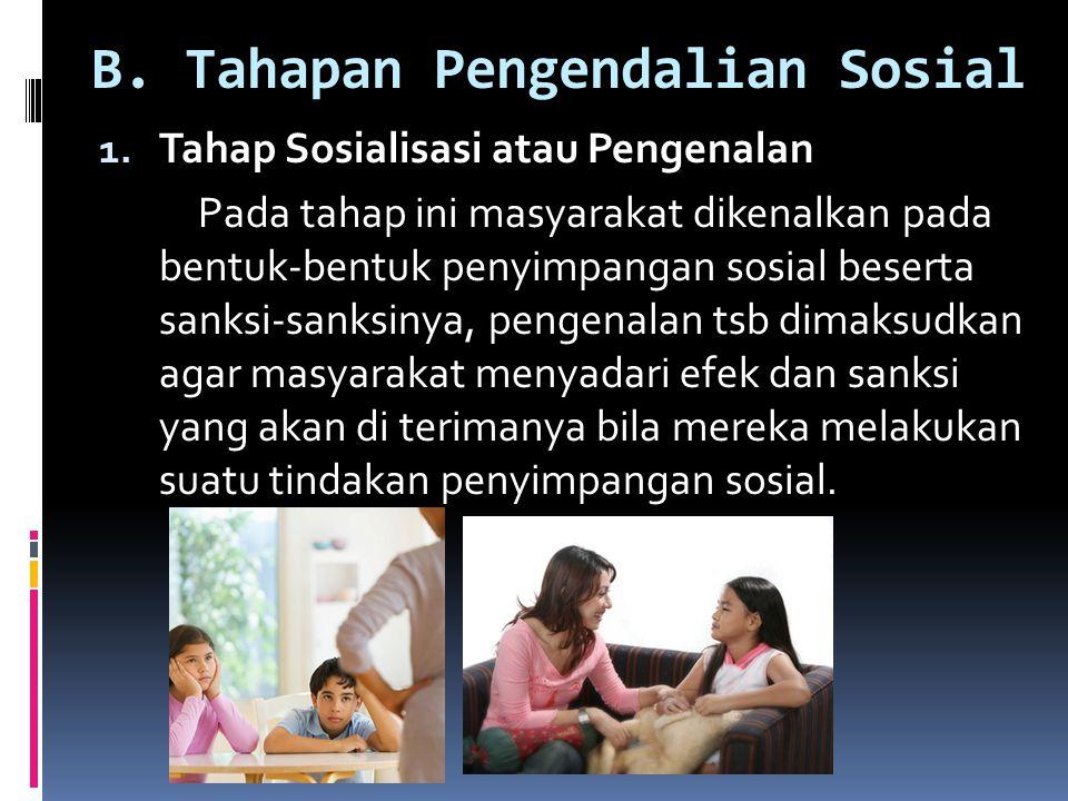 B. Tahapan Pengendalian Sosial