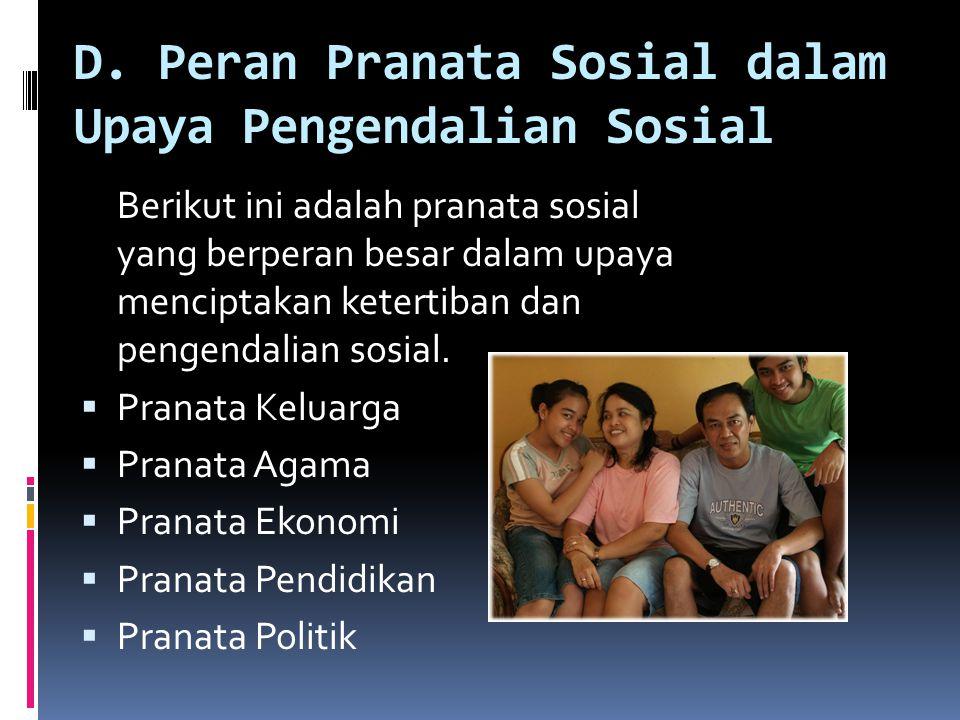 D. Peran Pranata Sosial dalam Upaya Pengendalian Sosial
