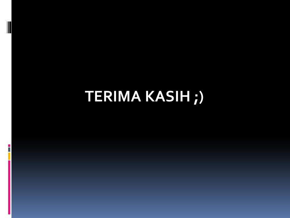 TERIMA KASIH ;)