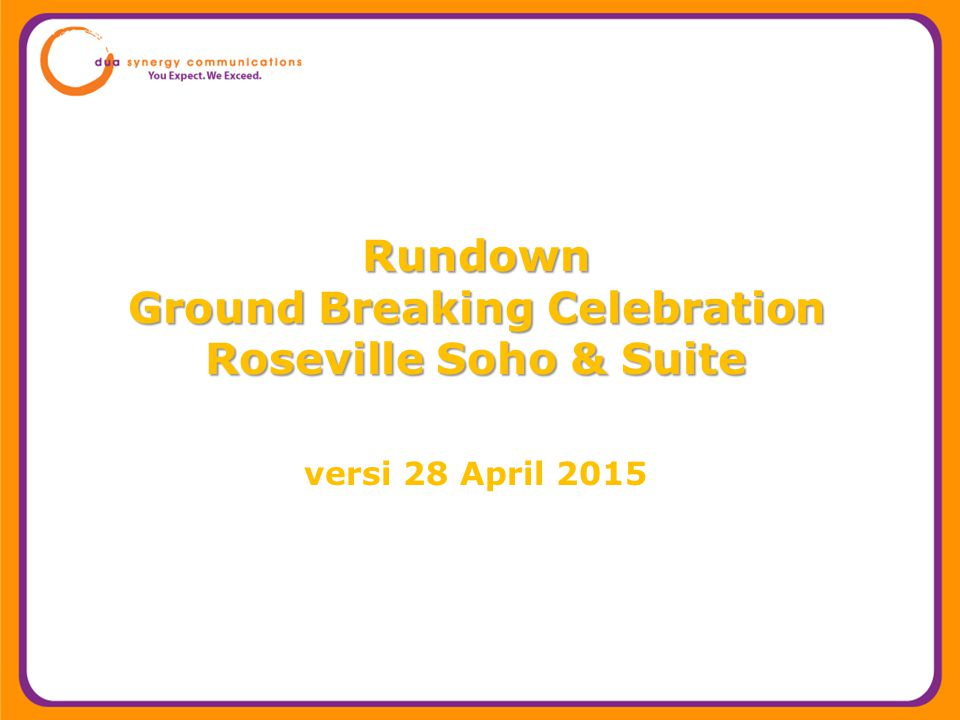 Rundown Ground Breaking Celebration Roseville Soho & Suite versi 28 April 2015