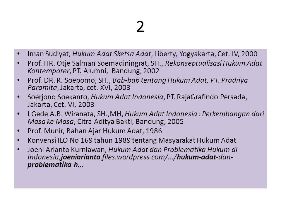 2 Iman Sudiyat, Hukum Adat Sketsa Adat, Liberty, Yogyakarta, Cet. IV, 2000.