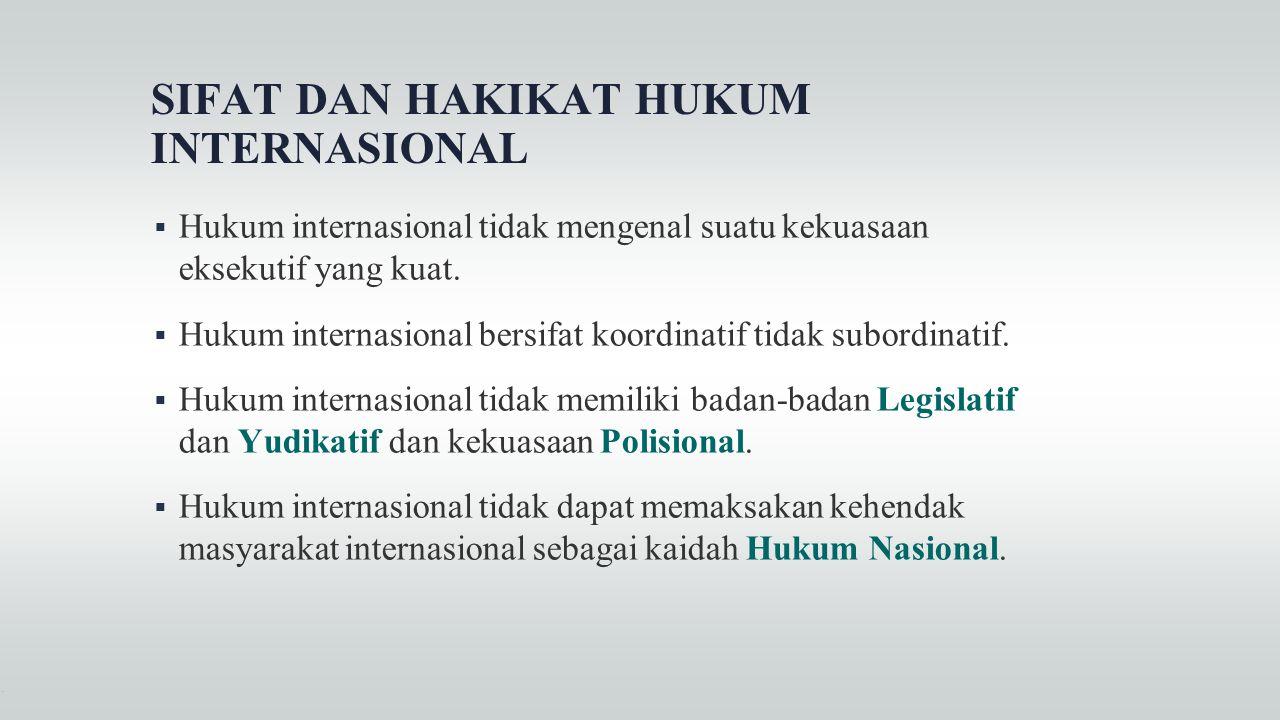 SIFAT DAN HAKIKAT HUKUM INTERNASIONAL