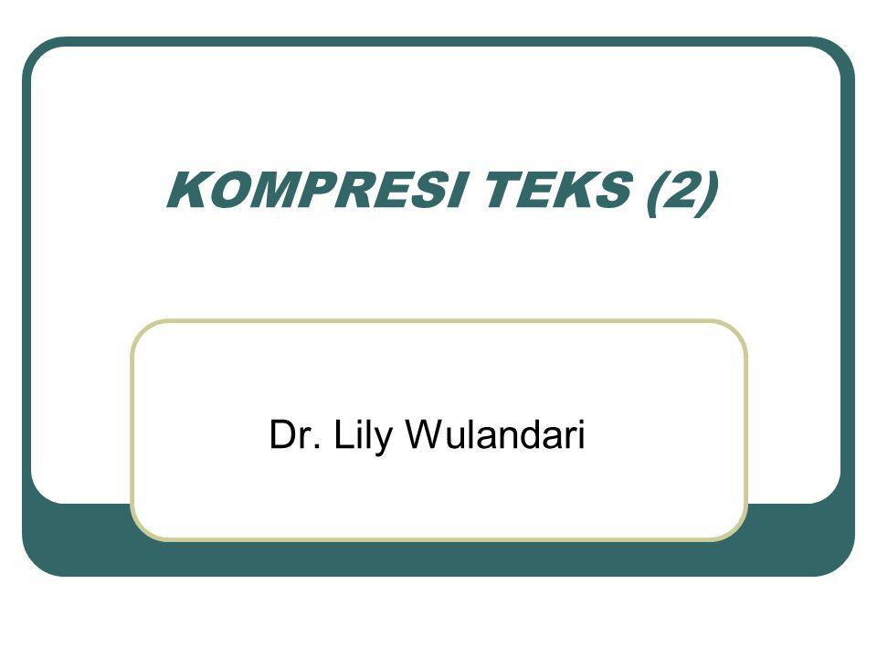 KOMPRESI TEKS (2) Dr. Lily Wulandari