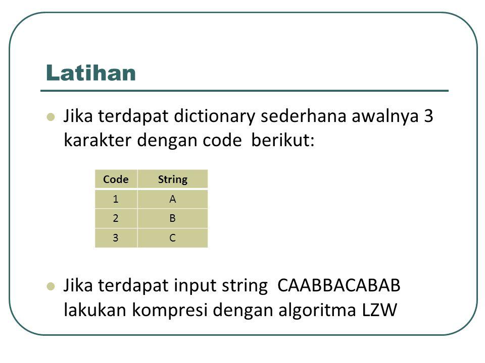 Latihan Jika terdapat dictionary sederhana awalnya 3 karakter dengan code berikut: