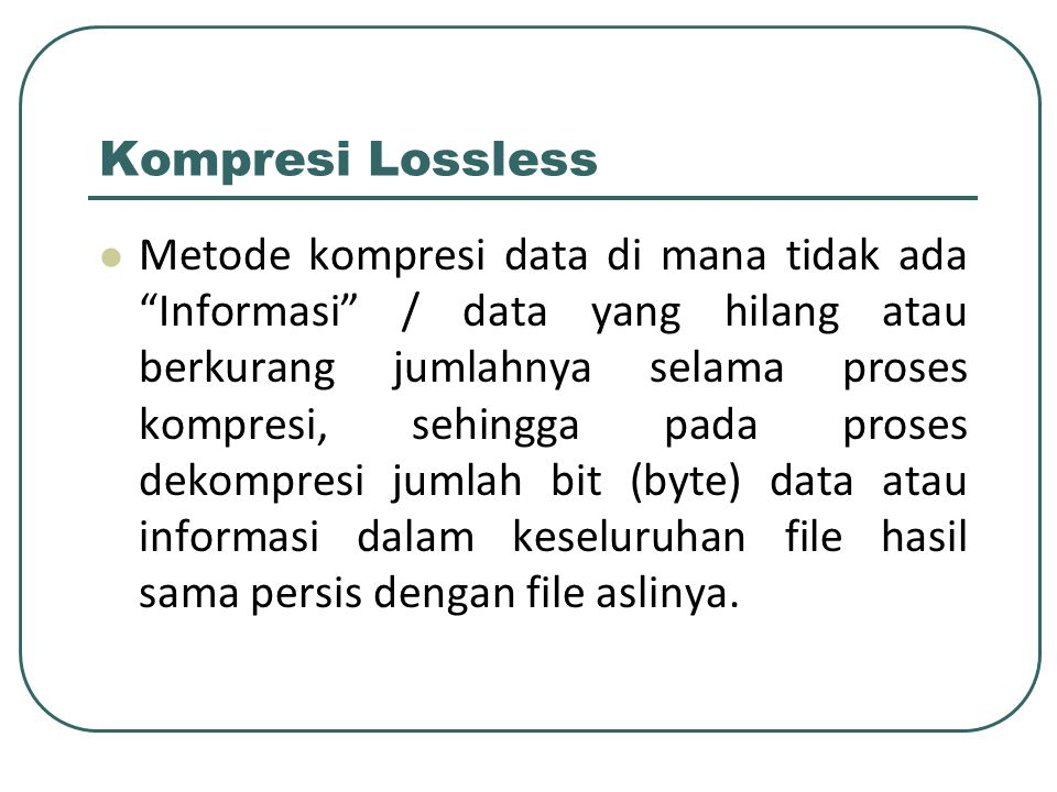 Kompresi Lossless