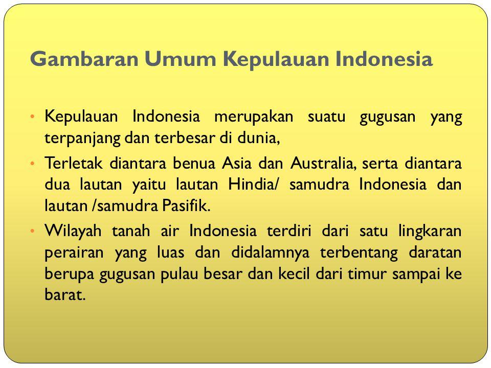 Gambaran Umum Kepulauan Indonesia