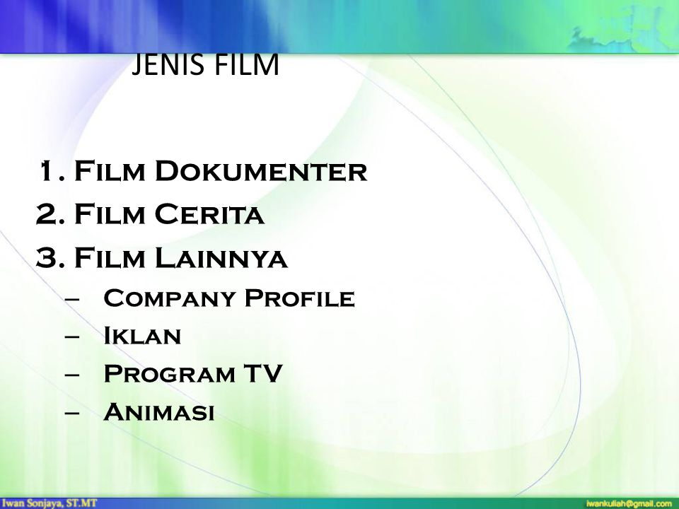 JENIS FILM Film Dokumenter Film Cerita Film Lainnya Company Profile
