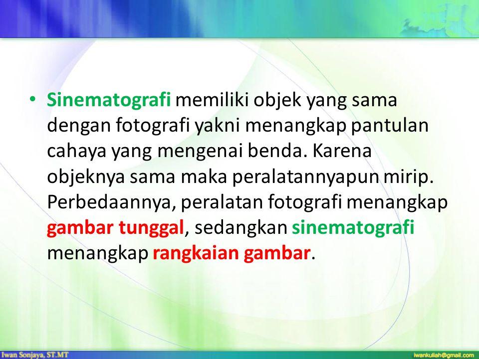 Sinematografi memiliki objek yang sama dengan fotografi yakni menangkap pantulan cahaya yang mengenai benda.
