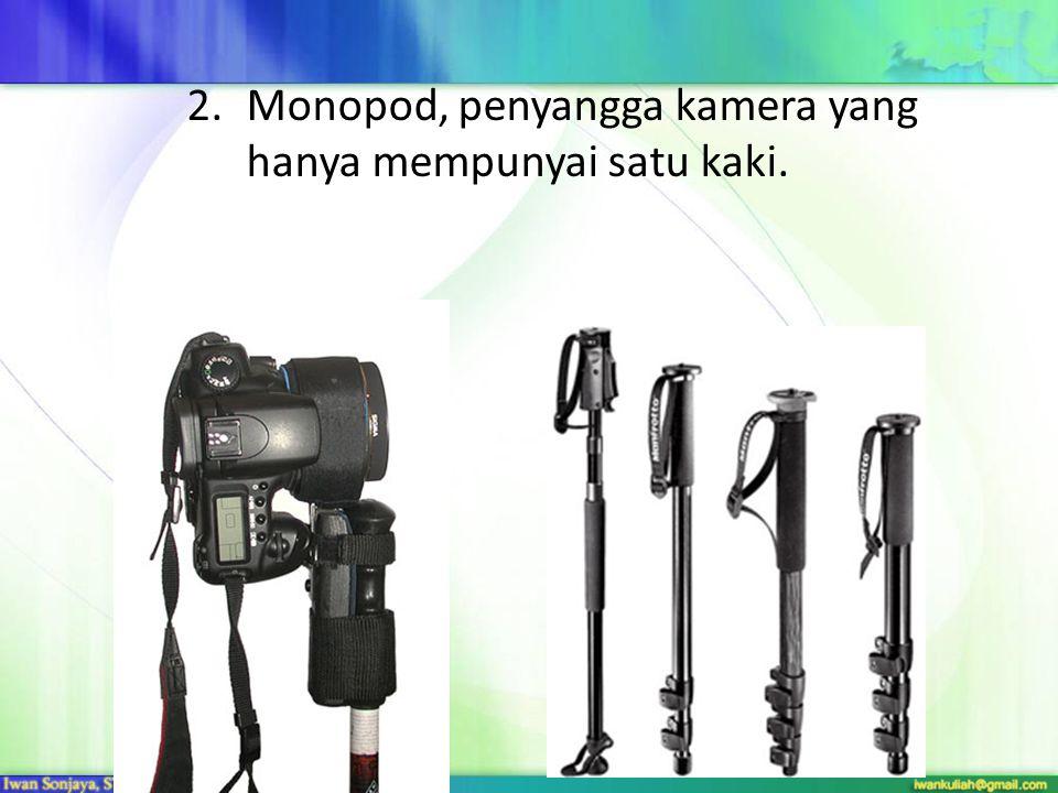 Monopod, penyangga kamera yang hanya mempunyai satu kaki.