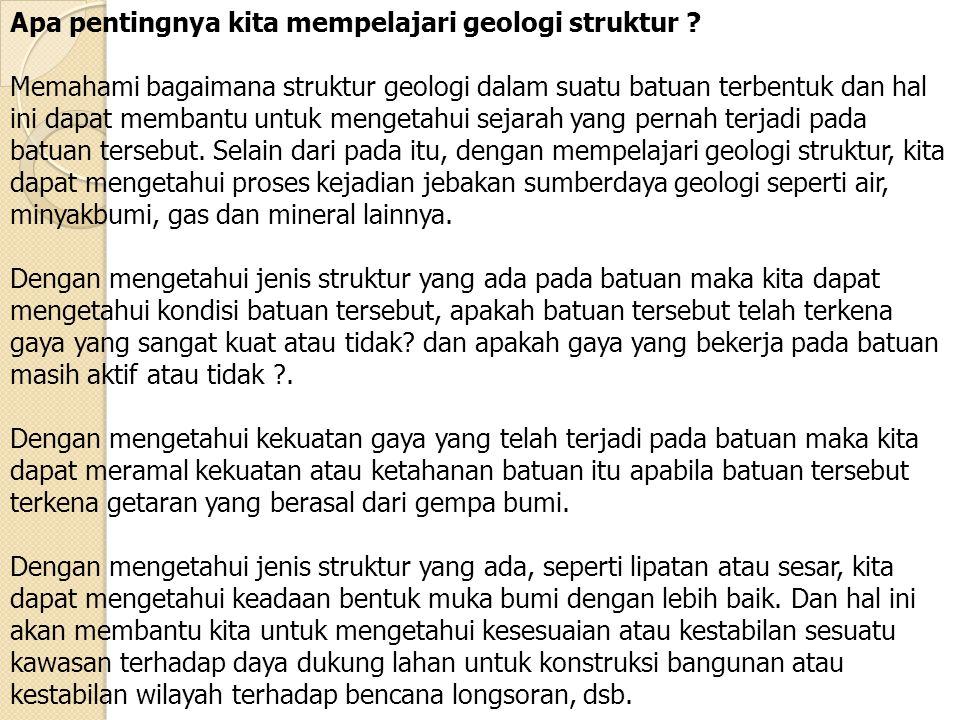 Apa pentingnya kita mempelajari geologi struktur