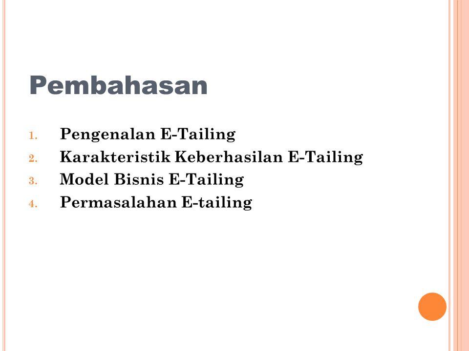 Pembahasan Pengenalan E-Tailing Karakteristik Keberhasilan E-Tailing