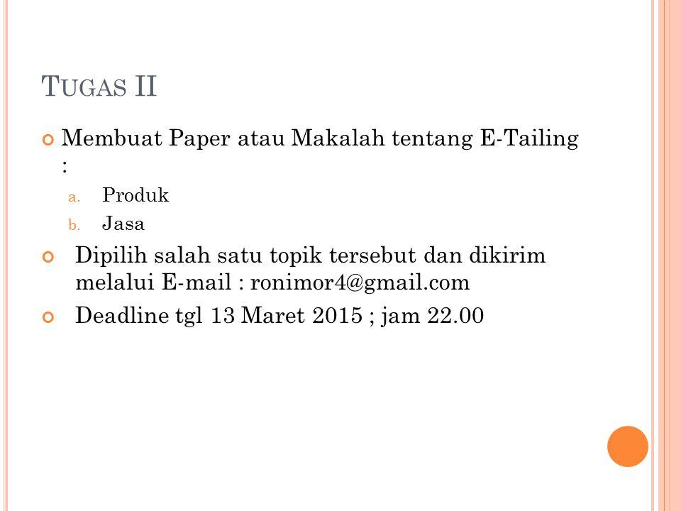 Tugas II Membuat Paper atau Makalah tentang E-Tailing :