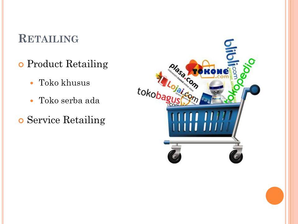 Retailing Product Retailing Service Retailing Toko khusus