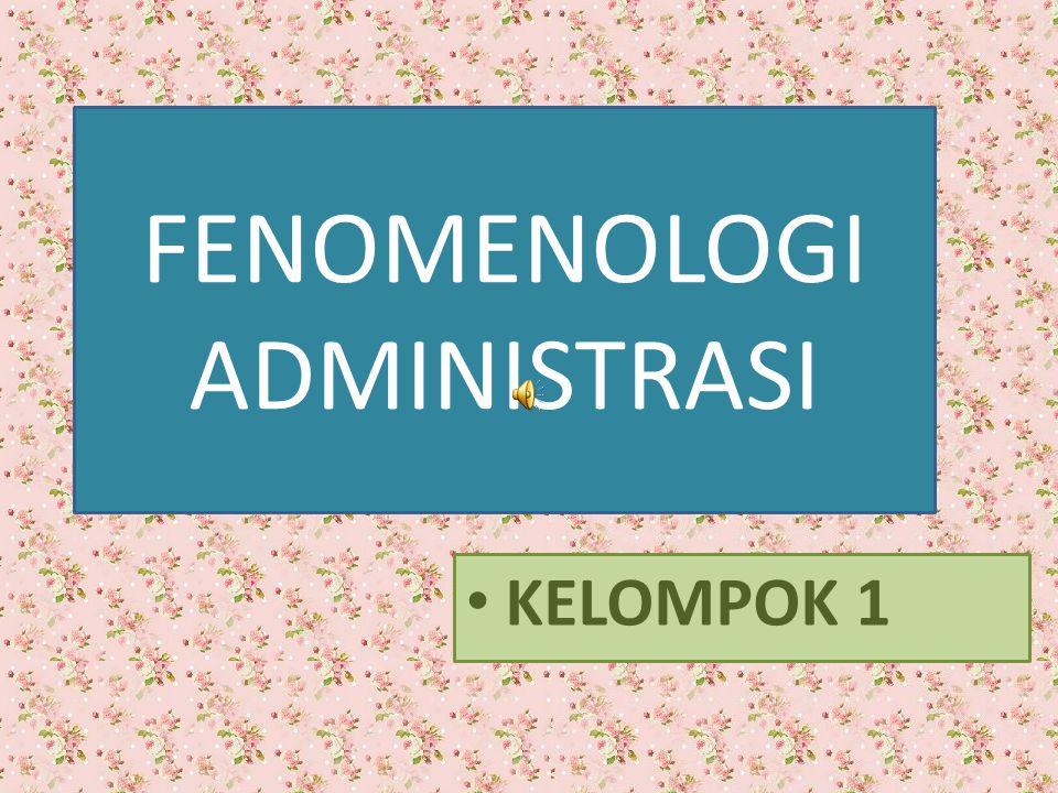 FENOMENOLOGI ADMINISTRASI