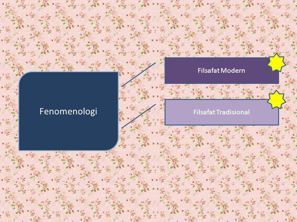 Filsafat Modern Fenomenologi Filsafat Tradisional