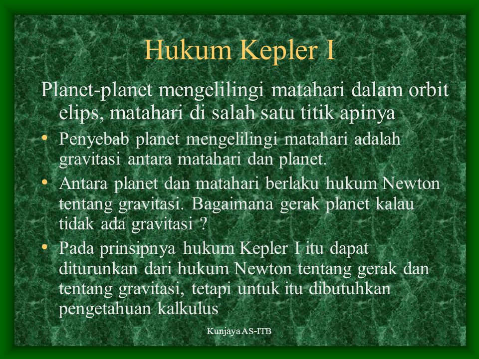 Hukum Kepler I Planet-planet mengelilingi matahari dalam orbit elips, matahari di salah satu titik apinya.