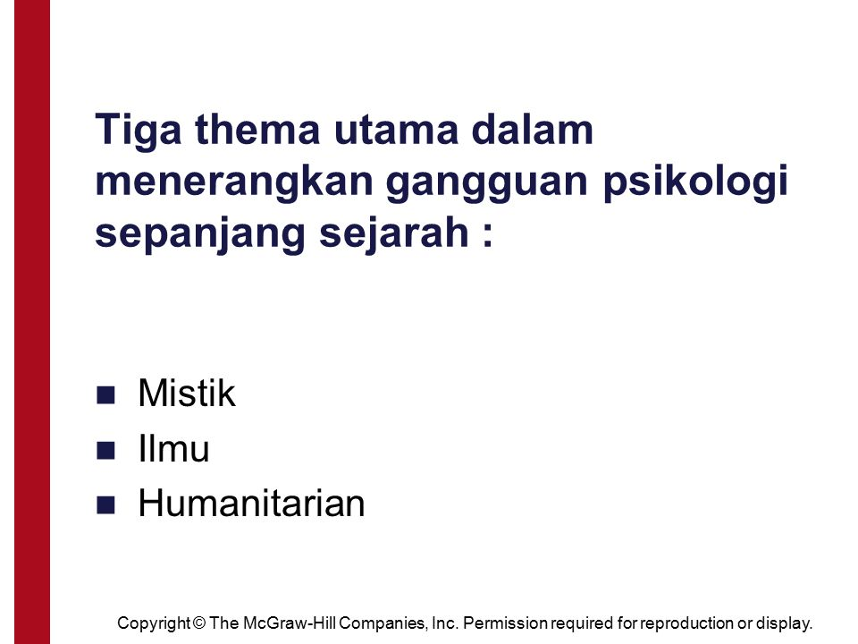 Tiga thema utama dalam menerangkan gangguan psikologi sepanjang sejarah :