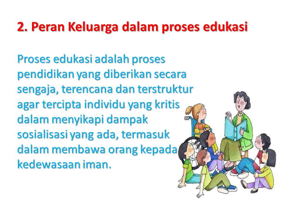 2. Peran Keluarga dalam proses edukasi