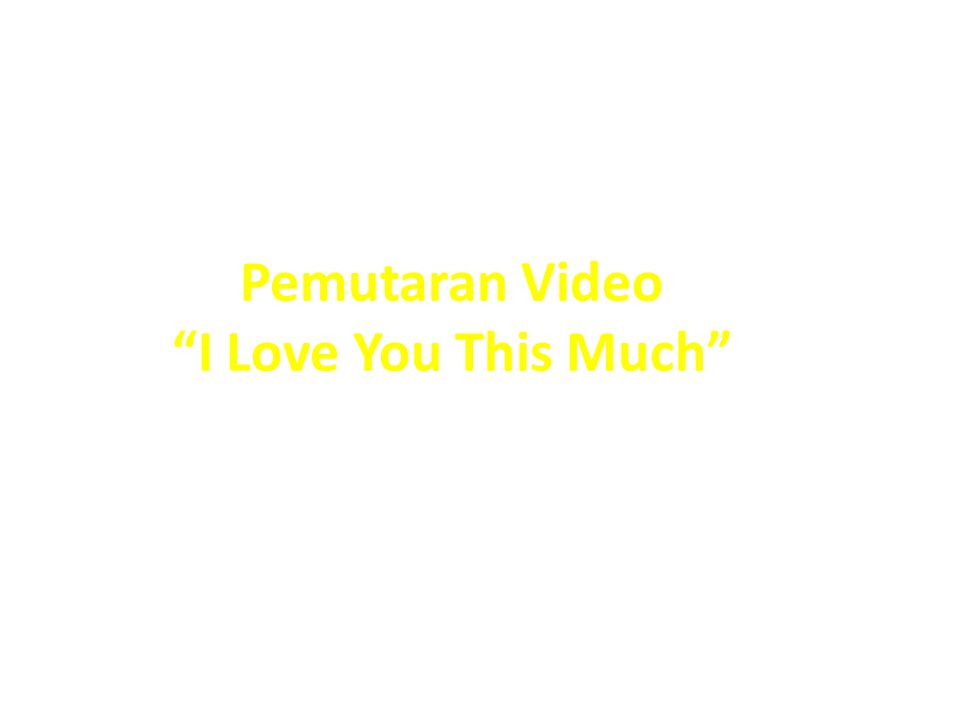 Pemutaran Video I Love You This Much