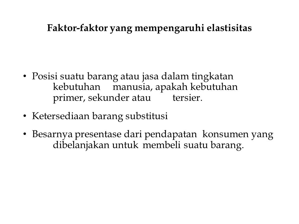 Faktor-faktor yang mempengaruhi elastisitas
