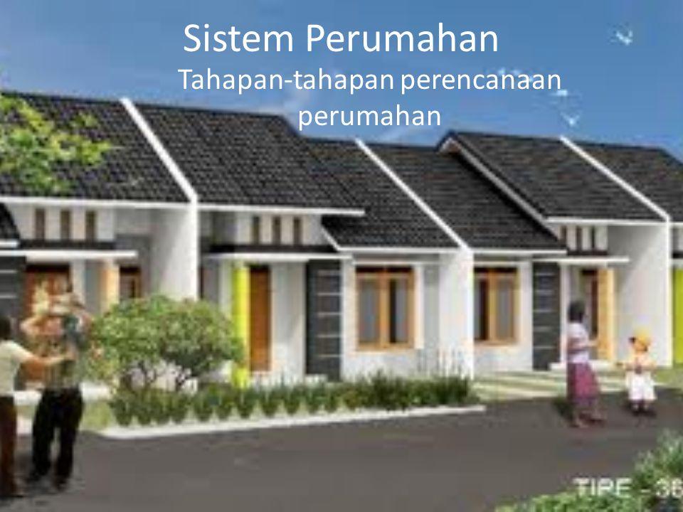 Tahapan-tahapan perencanaan perumahan