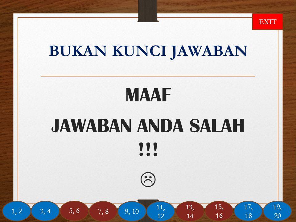 MAAF JAWABAN ANDA SALAH !!! 
