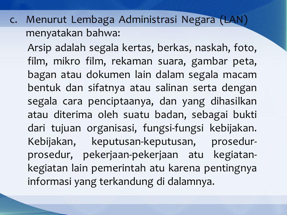 Menurut Lembaga Administrasi Negara (LAN) menyatakan bahwa: