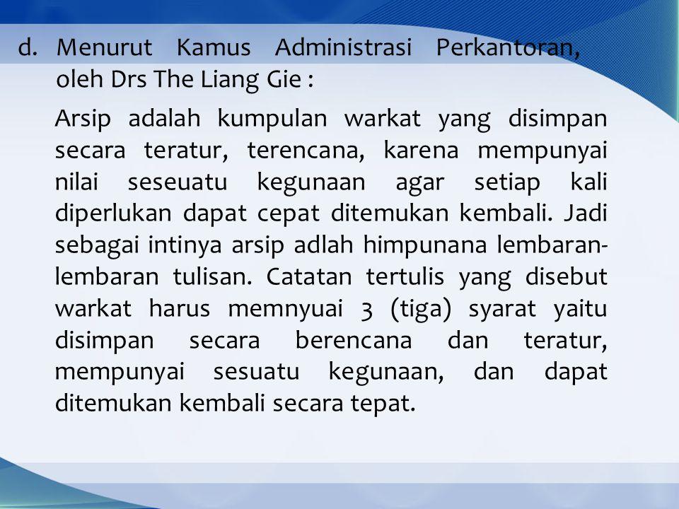 Menurut Kamus Administrasi Perkantoran, oleh Drs The Liang Gie :