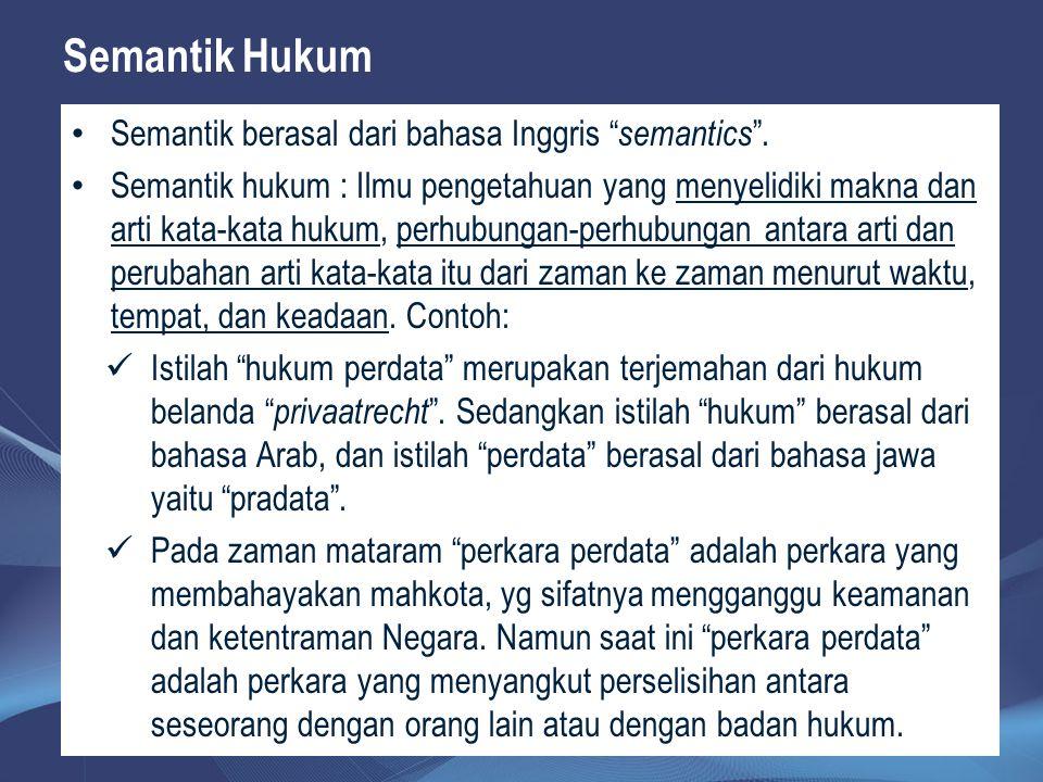 Semantik Hukum Semantik berasal dari bahasa Inggris semantics .
