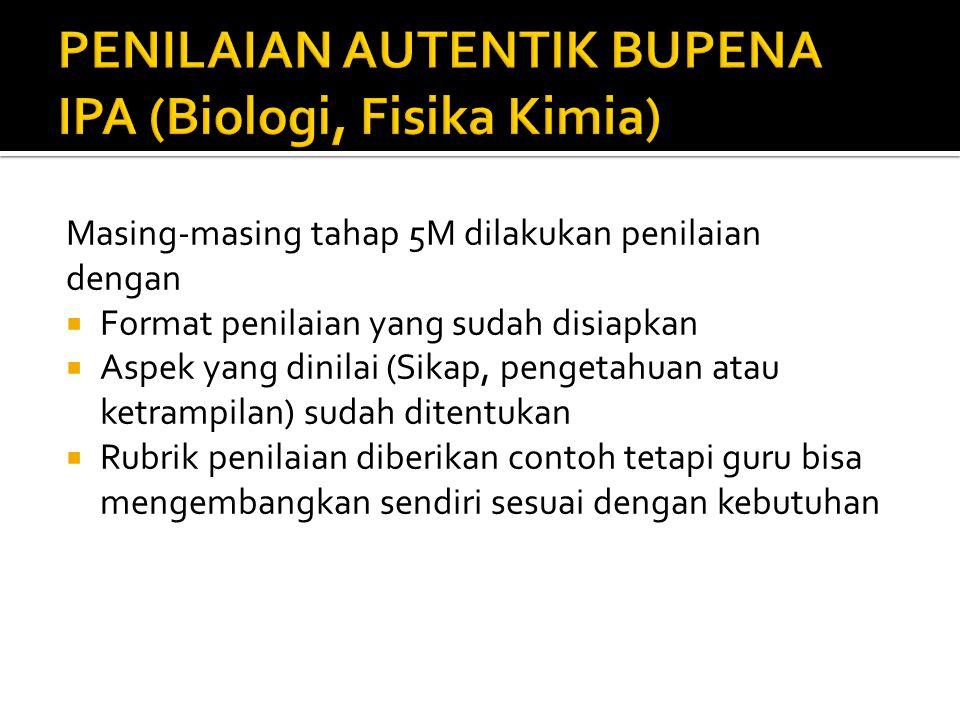 PENILAIAN AUTENTIK BUPENA IPA (Biologi, Fisika Kimia)